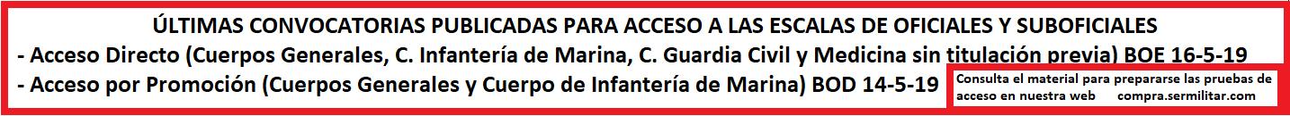 Convocatorias 2019 de acceso a Escalas de Oficiales y Suboficiales por ACCESO DIRECTO publicadas en el BOE 16-5-2019 y ACCESO POR PROMOCIÓN en BOD 14-5-19